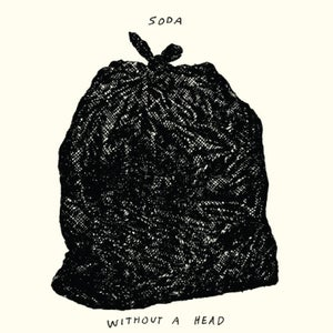 "Image of Soda ""Without A Head"" 12"""