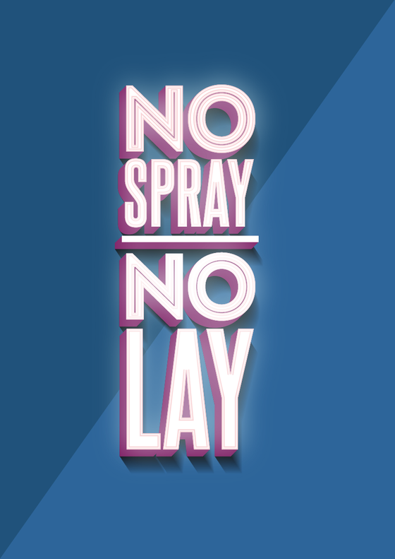 Image of No Spray, No Lay Poster
