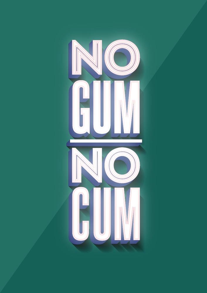 Image of No Gum, No Cum Poster