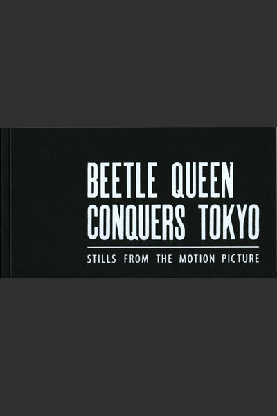 Image of Beetle Queen Conquers Tokyo Book of Stills