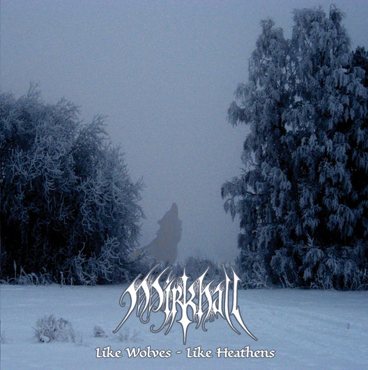 "Image of Mirkhall - ""Like Wolves - Like Heathens"" CD"