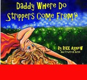 Image of Daddy, Where do Strippers Come From? (Autographed)