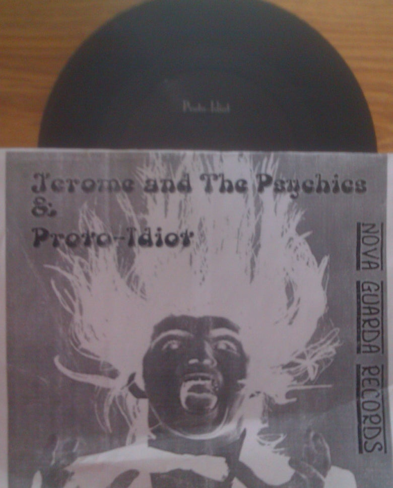 "Image of Jerome and the Psychics/ Proto Idiot Split 7"" LP"