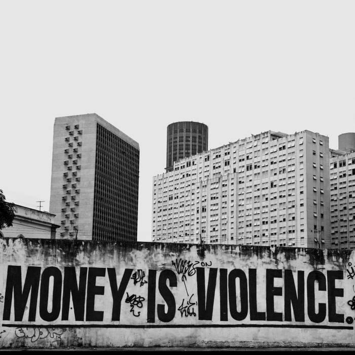 Image of Money is Violence Digital Download
