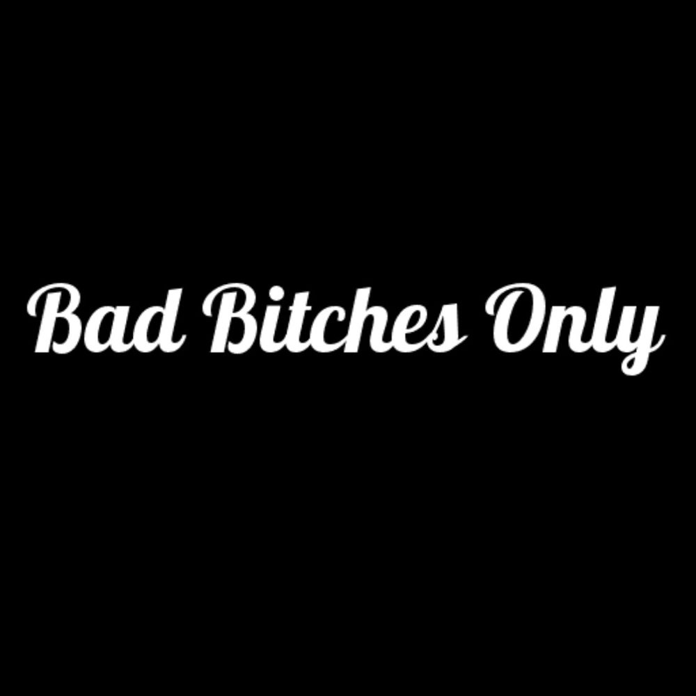 Image of Bad Bitches Only 2 FT