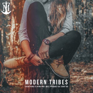 Image of Modern Tribes - Everything Is Dying And I Will Probably Die Soon Too EP 2016