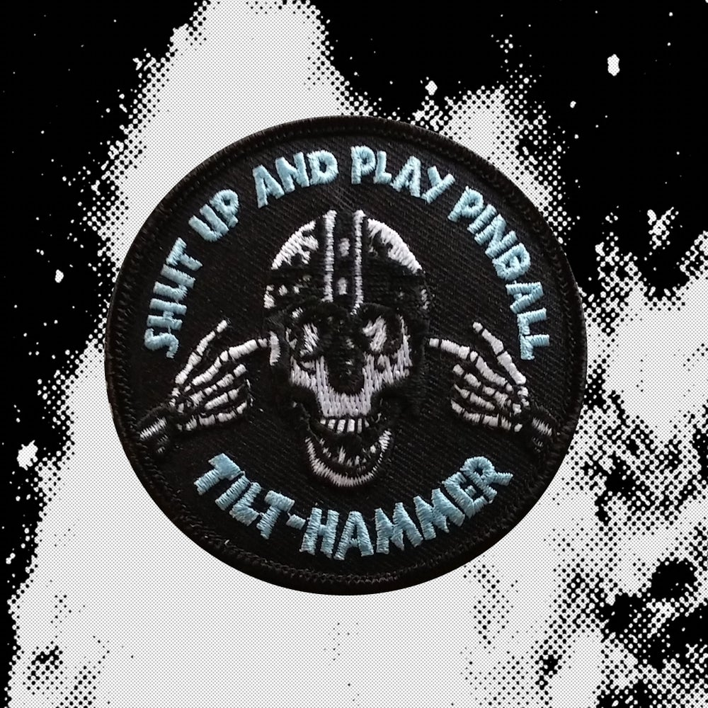 Image of Shut Up And Play Pinball Patch
