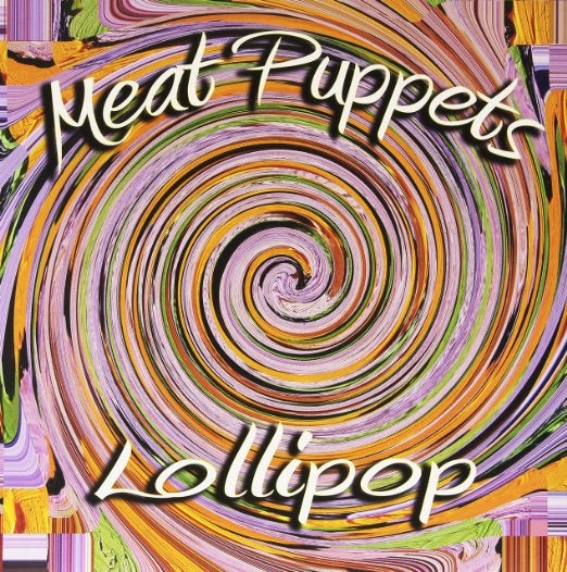 "Image of MEAT PUPPETS ""LOLLIPOP"" LP"
