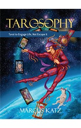 Image of Tarosophy: Tarot to Engage Life, Not Escape It, Marcus Katz