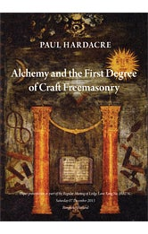 Image of Alchemy and the First Degree of Craft Freemasonry, Paul Hardacre