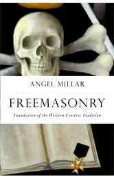 Image of Freemasonry:  Foundation of the Western Esoteric Tradition, Angel Millar