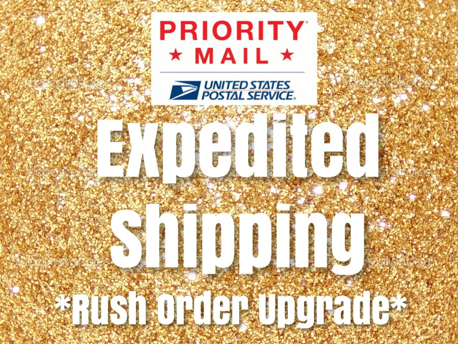 Image of Expedited Shipping Upgrade **REQUIRES prior communication**