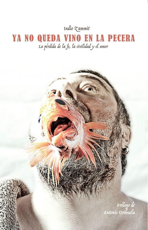 Image of Ya no queda vino en la pecera - Indio Zammit