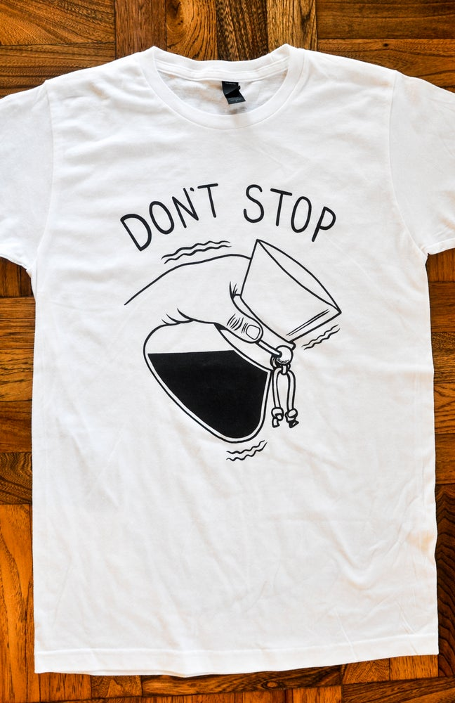 Image of Don't Stop tee