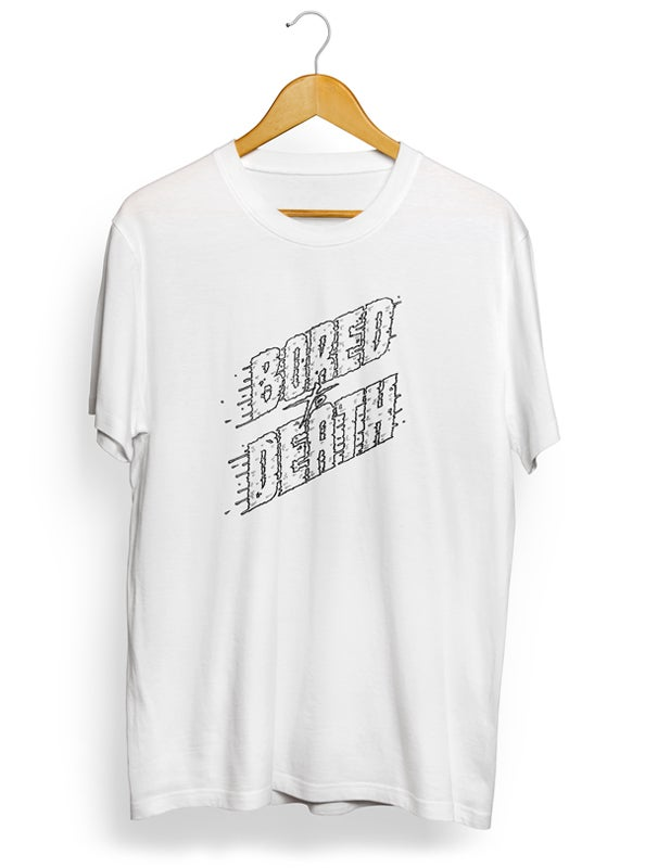 Image of BORED TO DEATH T-Shirt // LIMITED EDITION