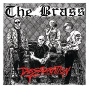 Image of THE BRASS - Desperation 7""