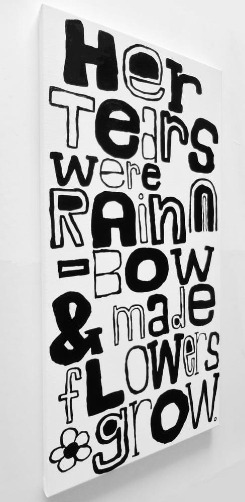 "Image of hER tEARs WeRE RAiNbOW & MAdE fLOWeRS gROW. - 15"" X 30"""