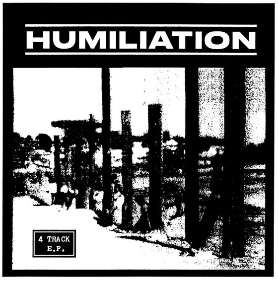 Image of HUMILIATION – 4 Song EP