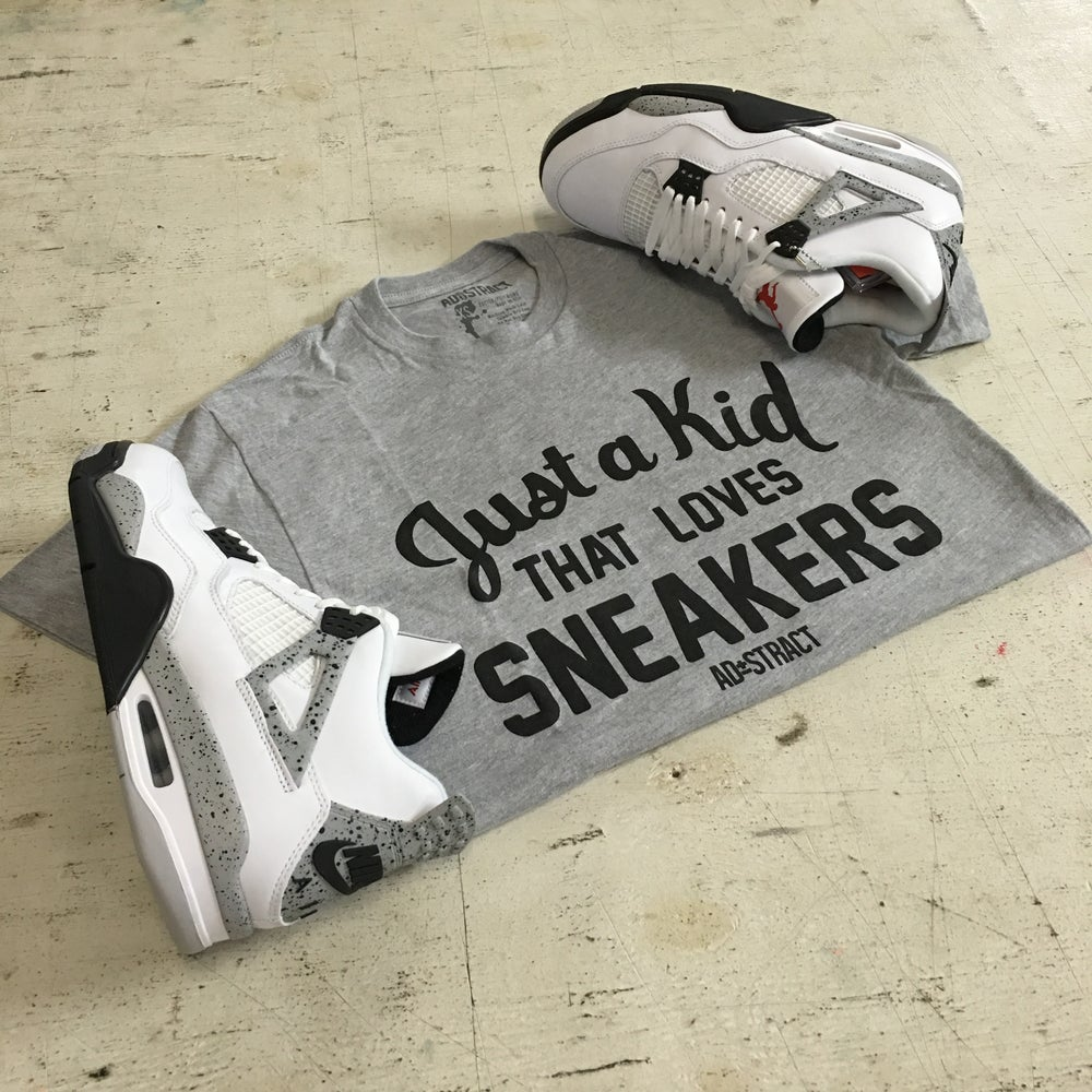 "JUST A KID THAT LOVES SNEAKERS ""GREY OR WHITE"" TSHIRT (MENS)"