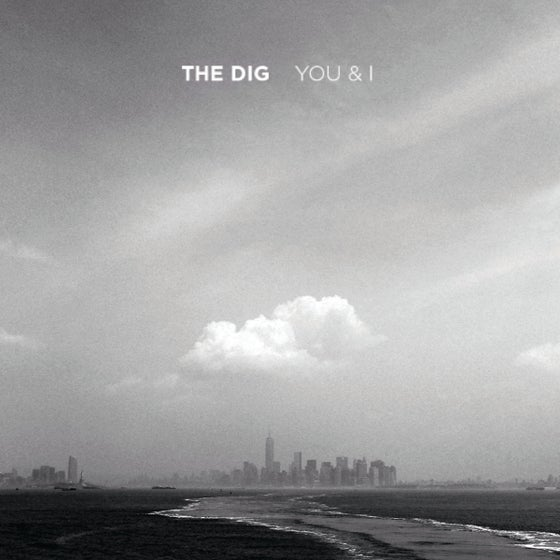 Image of The Dig - You & I