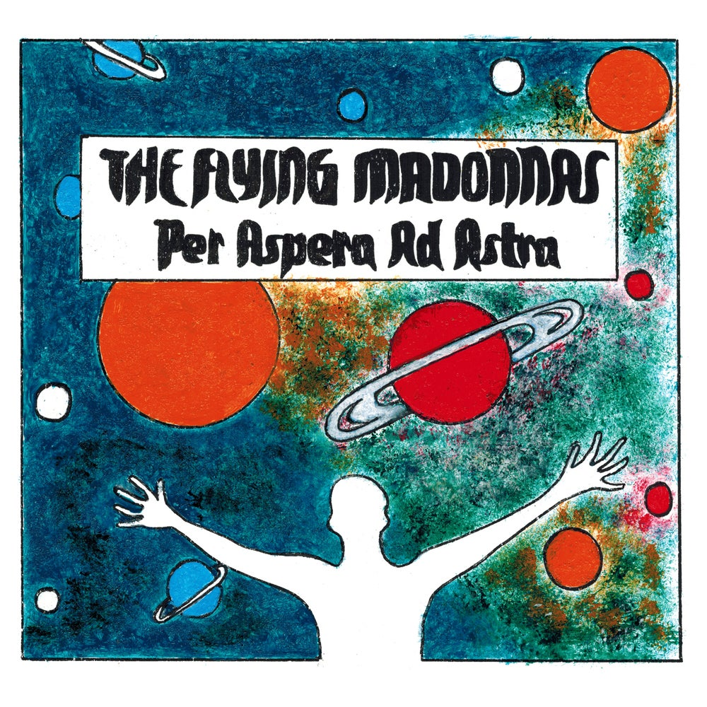 Image of The Flying Madonnas - Per Aspera ad Astra