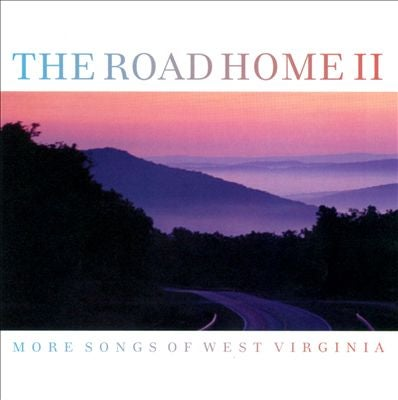 Image of The Road Home II - More Songs of West Virginia
