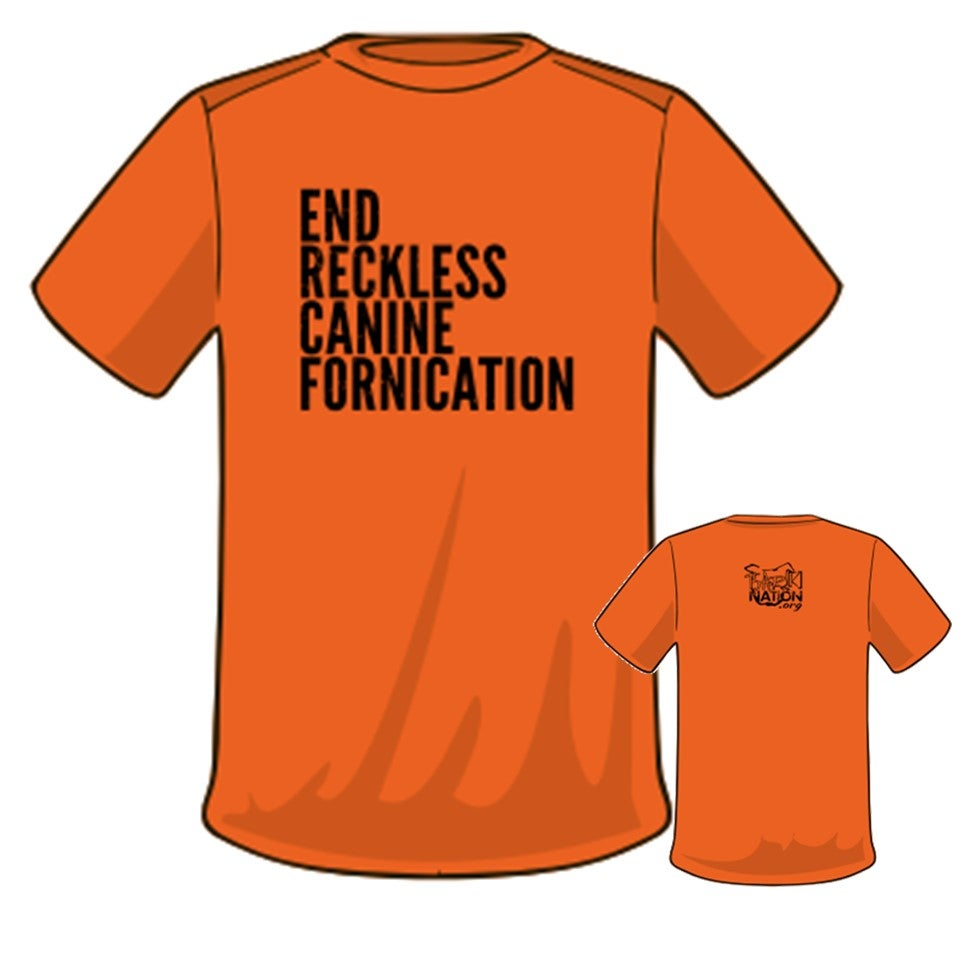 Image of  #EndRecklessCanineFornication Tee - NEON ORANGE!