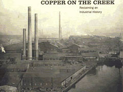 Image of Copper on the Creek: Reclaiming an Industrial History
