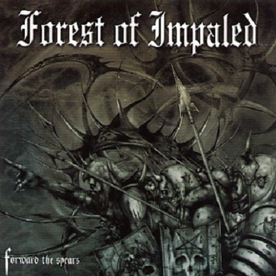 "Image of Forest of Impaled ""Forward The Spears""  2003"