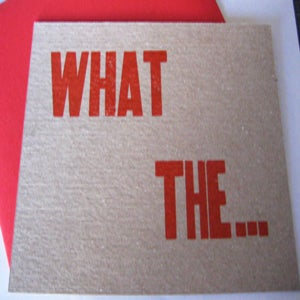 Image of WHAT THE... Letterpress flat card
