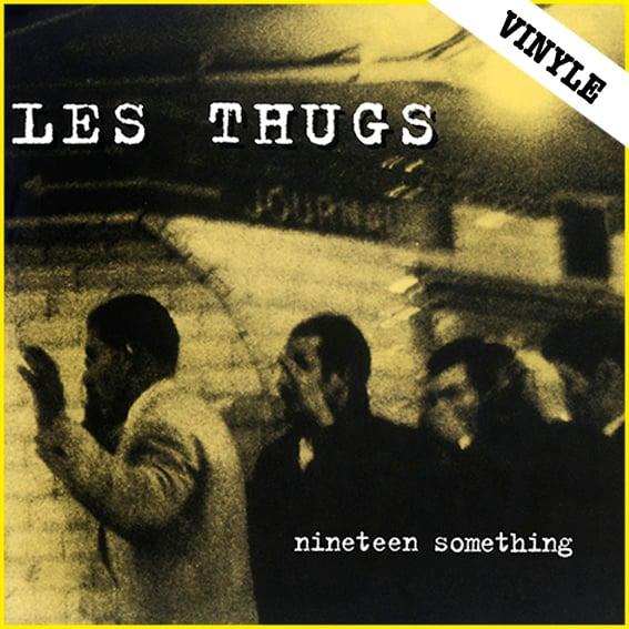 "LES THUGS ""Nineteen Something"" LP (2016 reissue)"