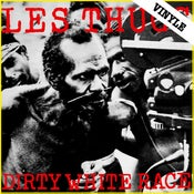 """Image of LES THUGS """"Dirty White Race"""" 12"""" (2016 reissue)"""