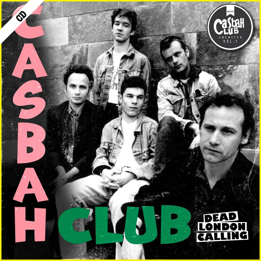 "CASBAH CLUB ""Dead London Calling"" CD"
