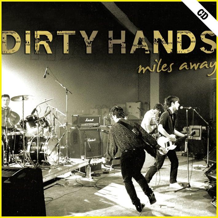"DIRTY HANDS ""Miles Away"" CD"