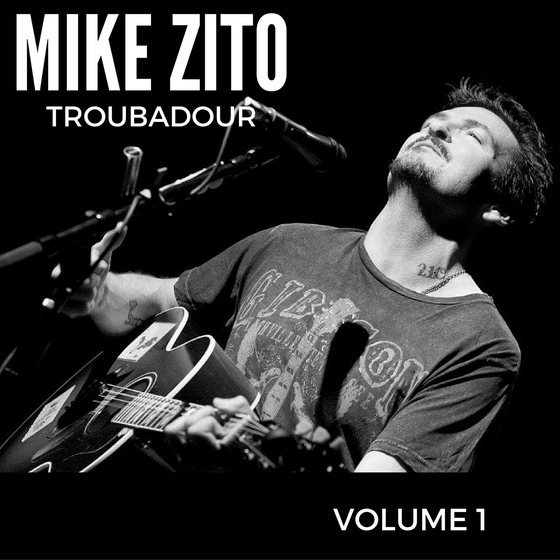 Image of Mike Zito Troubadour Volume 1 Acoustic Album