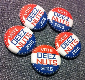"""Image of 5 - 1"""" 2016 DEEZ NUTS for president buttons, magnets, flatbacks, or keychains."""