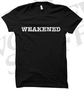Image of Weakened T-Shirt