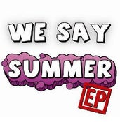 Image of We Say Summer E.P