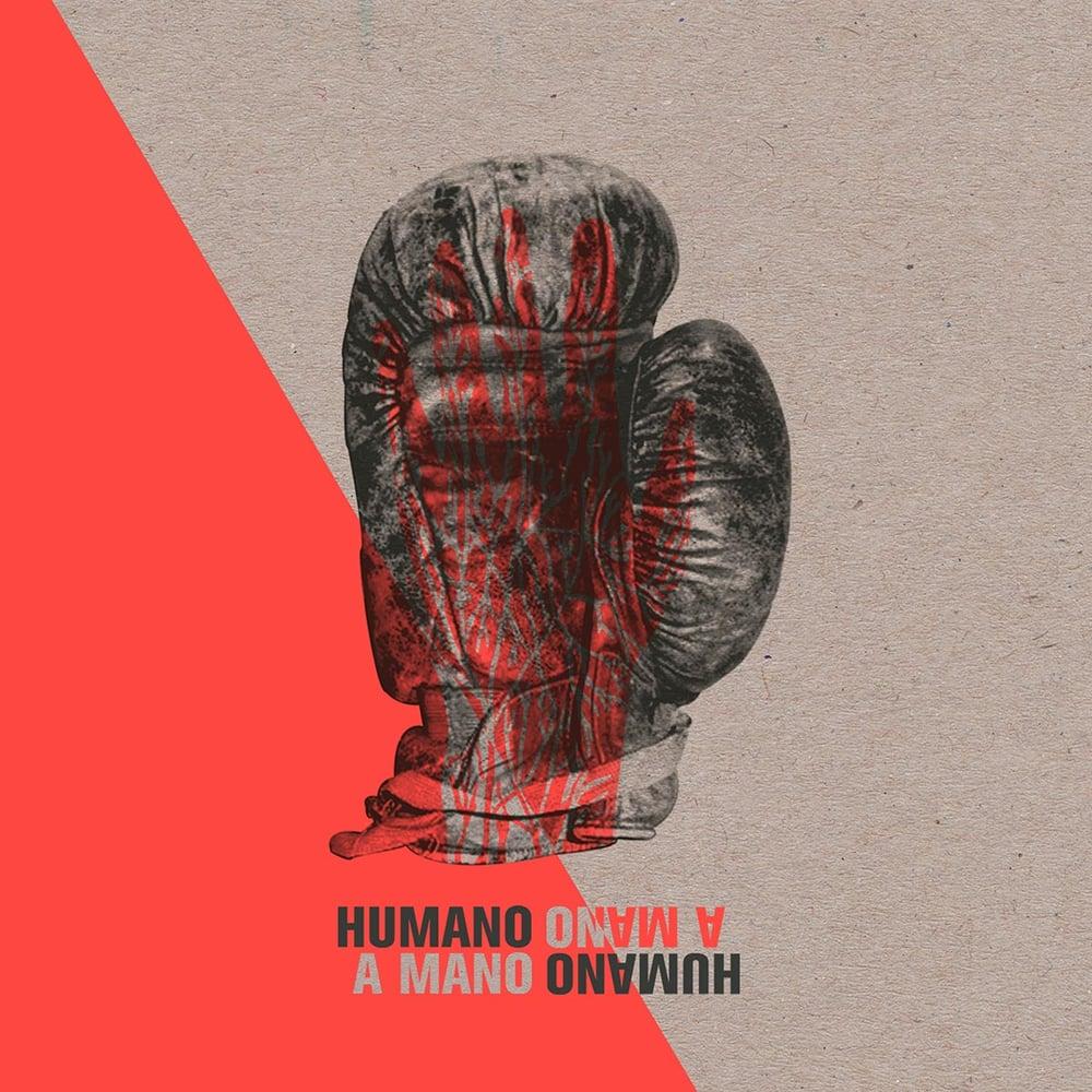Image of Humano a Mano - Humano a Mano (2016)