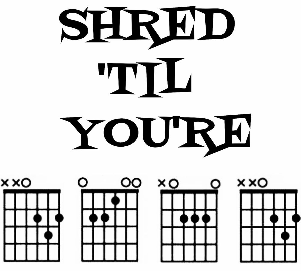 Shred Till Your Dead Guitar Chords The Screen House