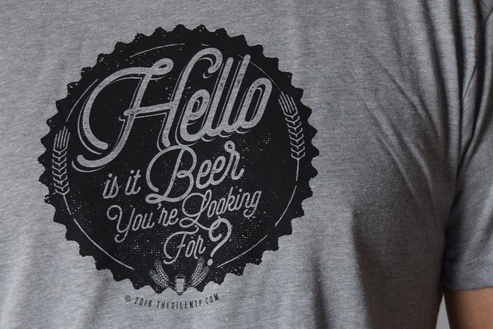 """Hello is it Beer You're Looking For?"" Heather Grey T-shirt"