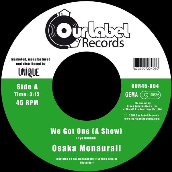 Image of Osaka Monaurail - We Got One (A Show) / We Got One (Instrumental)