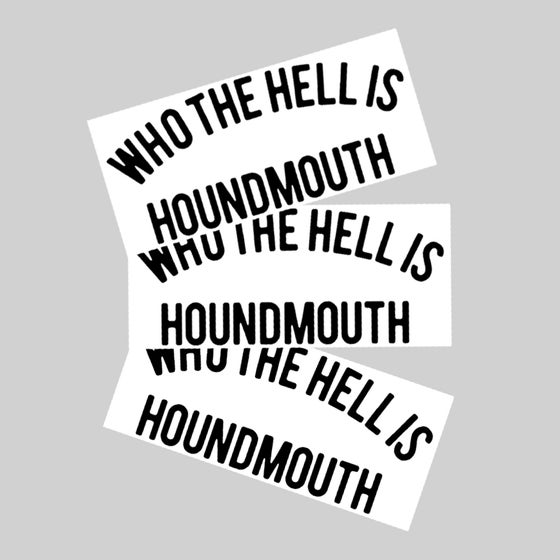 Image of Who the Hell is Houndmouth Sticker