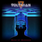 Image of VOLYMIAN - Maze of Madness (MMR026 - 4.2016) NEW RELEASE IN STOCK - ORDER NOW!
