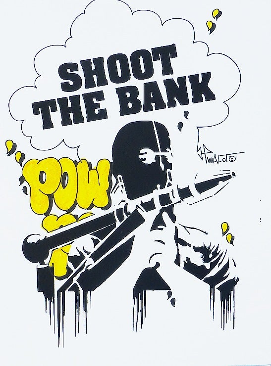 Image of SCREEN PRINT SHOOT THE BANK feat. POW Handfinished 30x40 cm