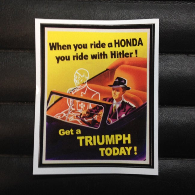 Image of When you ride a Honda you ride with Hitler Triumph Sticker