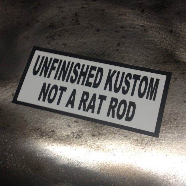 Image of Unfinished Kustom, Not a Rat Rod Sticker