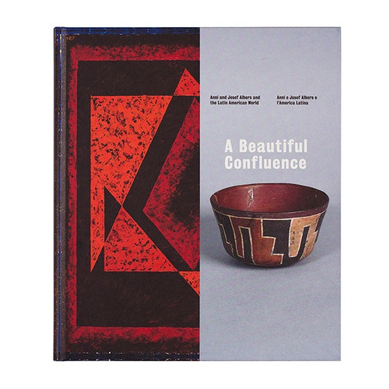 Image of A Beautiful Confluence: Anni and Josef Albers and the Latin American World