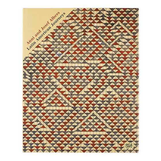 Image of Anni and Josef Albers: Latin American Journeys