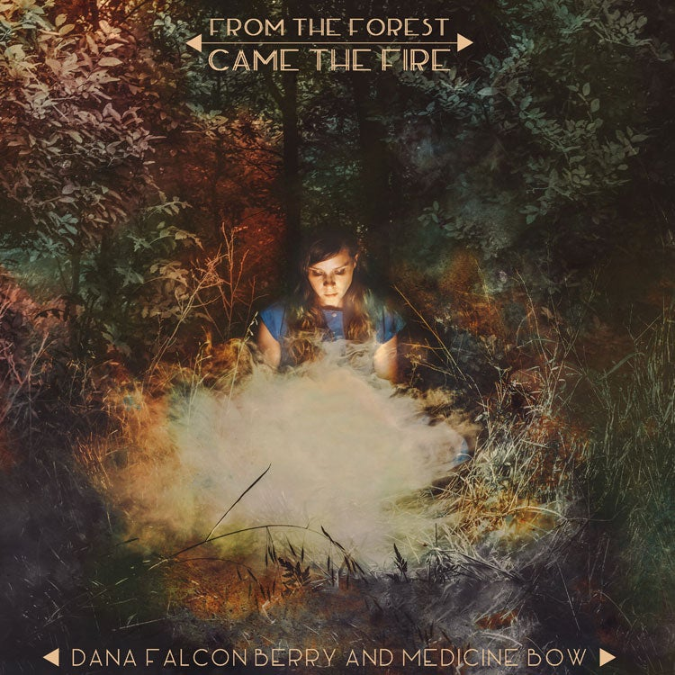 Dana Falconberry and Medicine Bow - From the Forest Came the Fire LP + Download Card